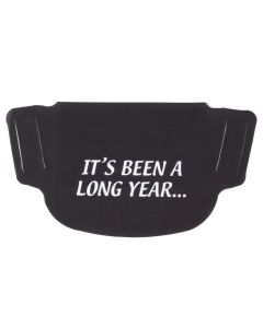 """It's Been A Long Year"" Black Face Mask"